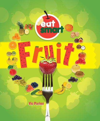 Eat Smart: Fruit - Eat Smart (Hardback)