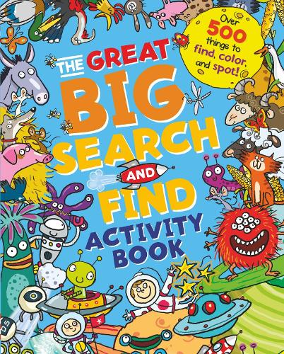 The Great Big Search and Find Activity Book: Over 500 things to find, colour and spot! (Paperback)