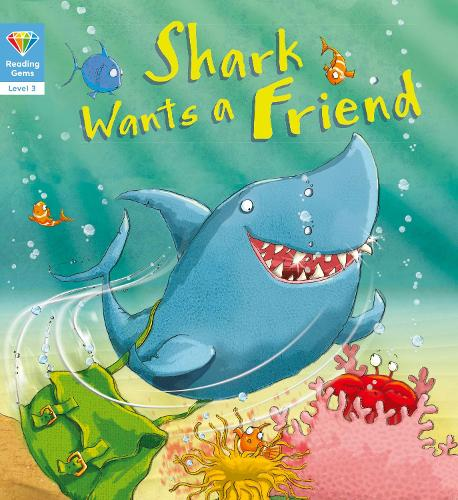 Reading Gems: Shark Wants a Friend (Level 3) - Reading Gems (Paperback)