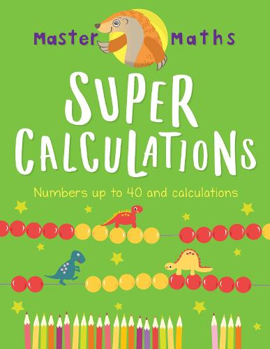 Master Maths Book 2: Super Calculations: Numbers up to 100 and Calculations - Master Maths (Paperback)