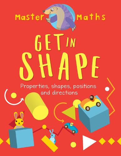 Master Maths Book 4: Get in Shape: Shapes, Patterns, Position and Direction - Master Maths (Paperback)