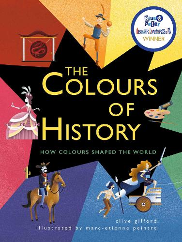 The Colours of History: How Colours Shaped the World (Paperback)