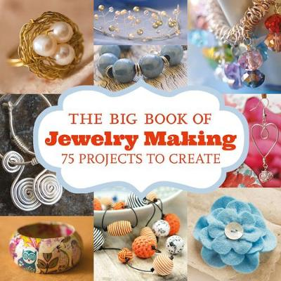 The Big Book of Jewelry Making: 75 Projects to Make (Paperback)