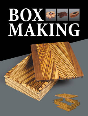 Box Making: 25 Projects for Storage and Display (Paperback)