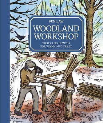 Woodland Workshop By Ben Law Waterstones