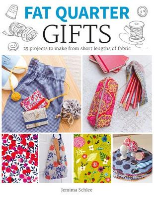 Gifts: 25 Projects to Make from Short Lengths of Fabric - Fat Quarter (Paperback)