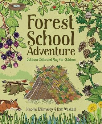 Forest School Adventure: Outdoor Skills and Play for Children (Paperback)