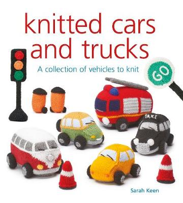 Knitted Cars and Trucks: A Collection of Vehicles to Knit - Knitted (Paperback)