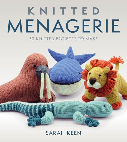 Knitted Menagerie: 30 Knitted Projects to Make (Paperback)
