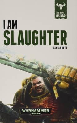 I Am Slaughter: The Beast Arises Book 1 (Hardback)