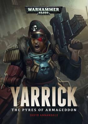 Yarrick: Pyres Of Armageddon - Warhammer 40,000 (Paperback)