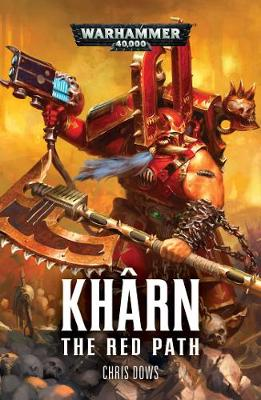 Kharn: The Red Path - Kharn the Betrayer 2 (Paperback)