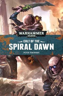 Cult of the Spiral Dawn - Genestealer Cults 2 (Paperback)