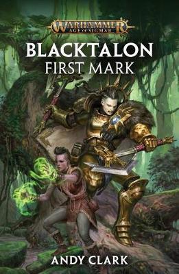 Blacktalon: First Mark - Warhammer: Age of Sigmar (Paperback)