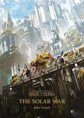 The Solar War - The Horus Heresy: Siege of Terra 1 (Hardback)