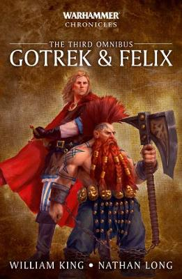 Gotrek & Felix: The Third Omnibus - Warhammer Chronicles (Paperback)