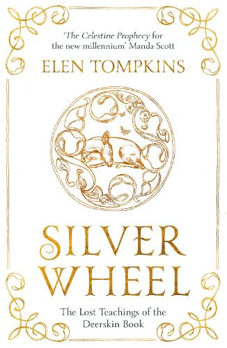 Silver Wheel: The Lost Teachings of the Deerskin Book (Hardback)