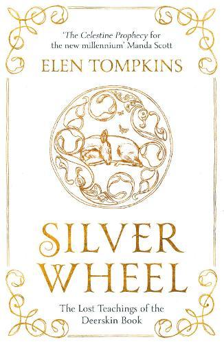 Silver Wheel: The Lost Teachings of the Deerskin Book (Paperback)