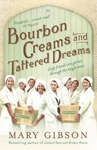 Bourbon Creams and Tattered Dreams - The Factory Girls 4 (Paperback)