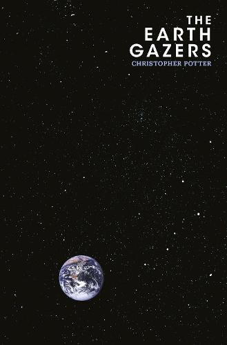 The Earth Gazers (Hardback)