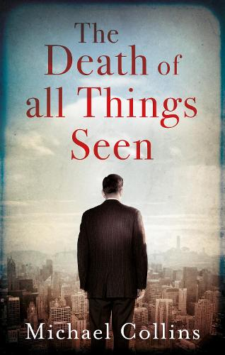 The Death of All Things Seen (Hardback)