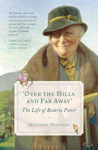 Over the Hills and Far Away: The Life of Beatrix Potter (Paperback)