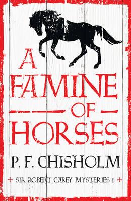 A Famine of Horses - Sir Robert Carey Mysteries 1 (Paperback)