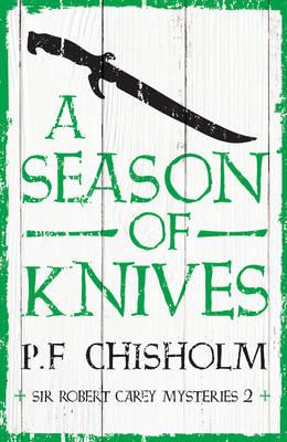 A Season of Knives - Sir Robert Carey Mysteries 2 (Paperback)