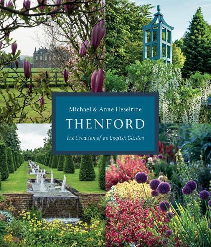 Thenford: The Creation of an English Garden (Hardback)