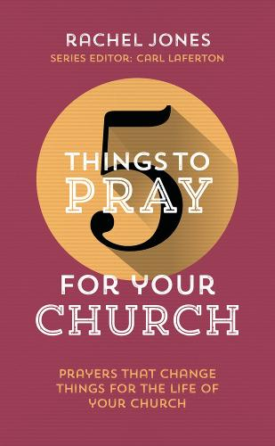 5 Things to Pray for Your Church: Prayers that change things for the life of your church - 5 Things (Paperback)