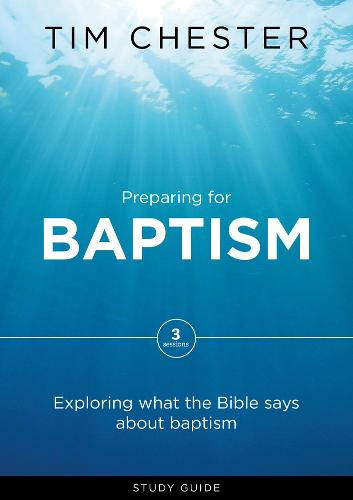Preparing for Baptism: Exploring What the Bible Says About Baptism (Paperback)