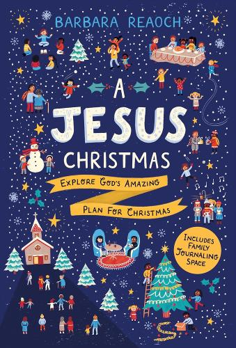 A Jesus Christmas: Explore God's Amazing Plan for Christmas (Paperback)