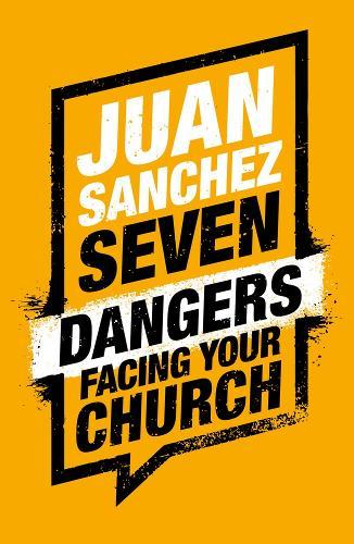 7 Dangers Facing Your Church (Paperback)