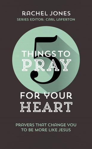 5 Things to Pray for Your Heart (Paperback)
