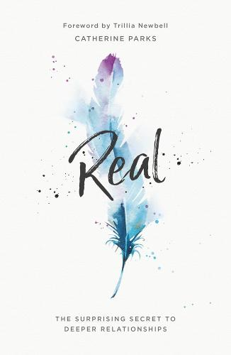 Real: The Surprising Secret to Deeper Relationships (Paperback)