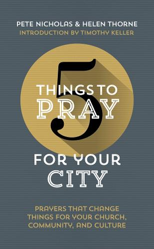 5 Things to Pray for Your City: Prayers That Change Things for Your Culture, Church and Community - 5 Things (Paperback)