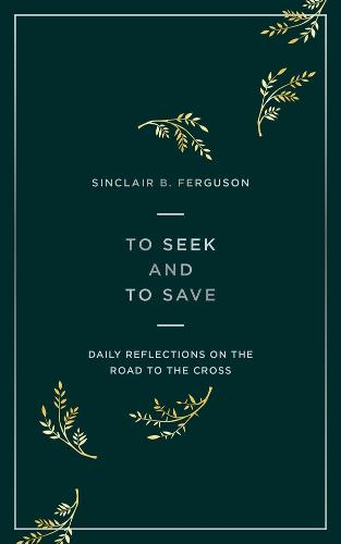 To Seek and to Save: Daily Reflections on the Road to the Cross (Paperback)