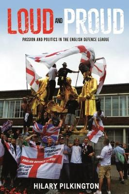 Loud and proud by hilary pilkington waterstones loud and proud passion and politics in the english defence league new ethnographies fandeluxe Choice Image