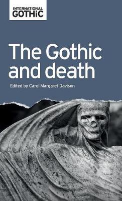 The Gothic and Death - International Gothic Series (Hardback)