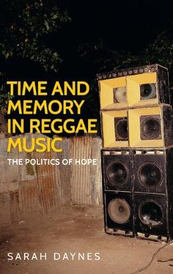 Time and Memory in Reggae Music: The Politics of Hope - Music and Society (Paperback)