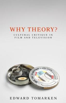 Why Theory?: Cultural Critique in Film and Television (Hardback)