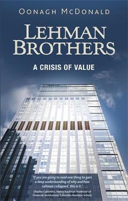 Lehman Brothers: A Crisis of Value (Hardback)