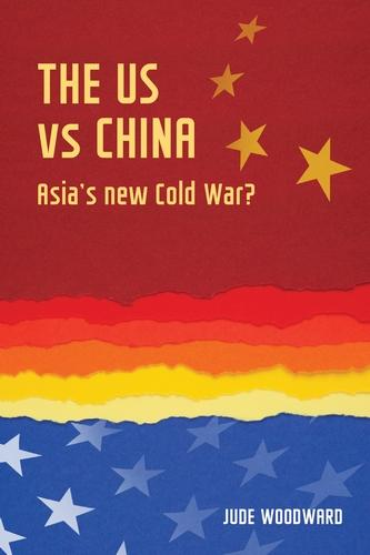 The Us vs China: Asia's New Cold War? - Geopolitical Economy (Paperback)