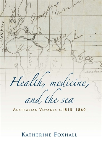 Health, Medicine, and the Sea: Australian Voyages, <I>C</I>.1815-60 (Paperback)