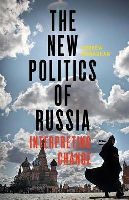 The New Politics of Russia: Interpreting Change (Hardback)