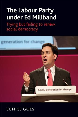 The Labour Party Under Ed Miliband: Trying but Failing to Renew Social Democracy (Paperback)