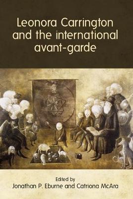 Leonora Carrington and the International Avant-Garde (Hardback)