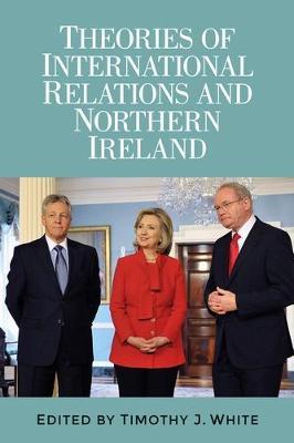 Theories of International Relations and Northern Ireland (Hardback)