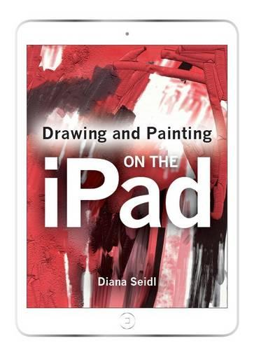Drawing and Painting on the iPad (Paperback)