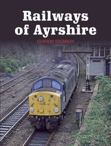 Railways of Ayrshire (Paperback)